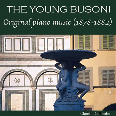 The Young Busoni: Piano Works