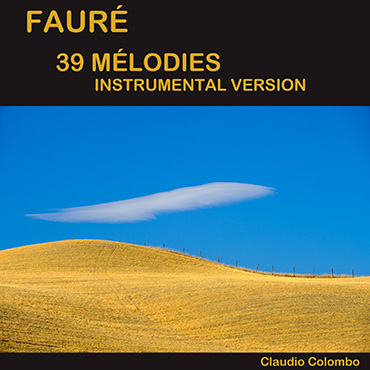 Fauré: 39 Mélodies , instrumental version